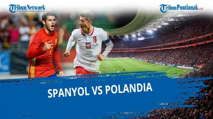 HASIL EURO Polandia Vs Spanyol Piala Eropa Matchday 2 Grup E, Spanyol Kembali Melempem?