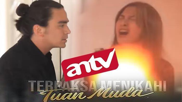 STREAMING ANTV Terbaru Terpaksa Menikahi Tuan Muda Episode 57, Niat Licik Amanda Celakai Kinanti