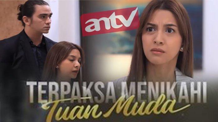 STREAMING ANTV Terpaksa Menikahi Tuan Muda Hari Ini Episode 45, Abhimana Cemburu ke David & Kinanti?