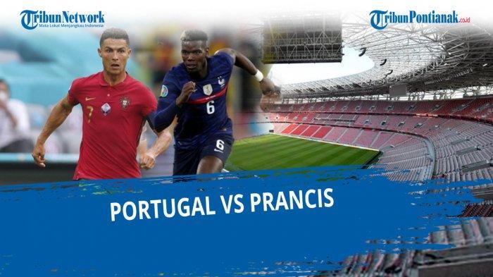 Susunan Pemain Portugal Vs Prancis EURO 2021 Live RCTI, Duel Hidup Mati Grup F 16 Besar Piala Eropa