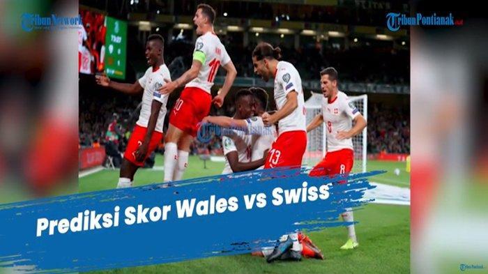 SKOR Sementara Wales vs Swiss Euro 2021 Sekarang, Sundulan Embolo Jadi Gol Pembuka