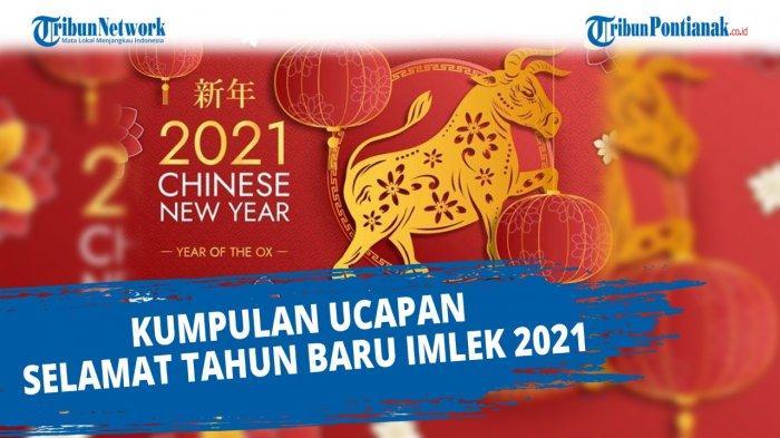CONTOH Ucapan Imlek 2021 Dalam Tiga Bahasa & Contoh Stiker Imlek serta GIF Penuh Makna