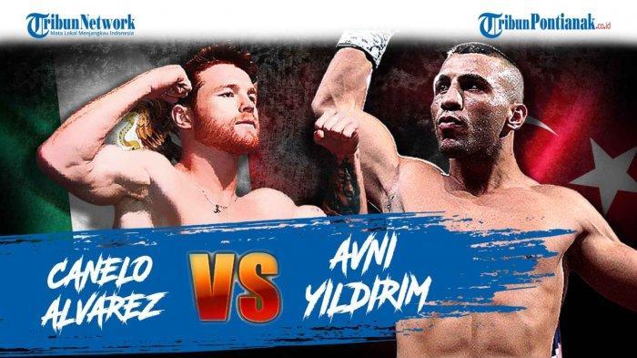 SIARAN Langsung Jam Tayang World Boxing Canelo Alvarez Vs Avni Yildirim Hari Ini Minggu 28 Februari