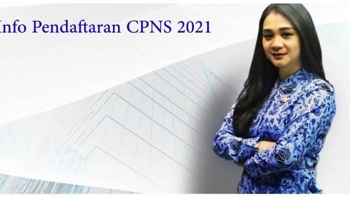 Link Pendaftaran CPNS 2021 dan Formasi Paling Banyak Dibuka Tahun Ini