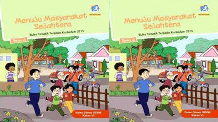 Kunci Jawaban Tema 6 Kelas 6 Hal 3 4 5 Buku Tematik Sd Menuju Masyarakat Sejahtera Pembelajaran 1 Tribun Pontianak