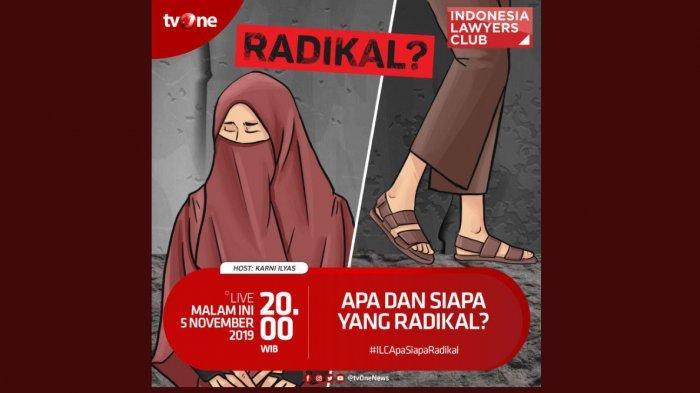 Tema ILC TVOne Selasa (5/11) Malam Ini, Karni Ilyas: 'Apa dan Siapa Yang Radikal?'