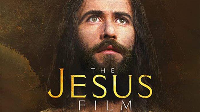 LINK Nonton Streaming dan Download The Jesus Film, Bahasa Indonesia Batak Jawa hingga Melayu Papua