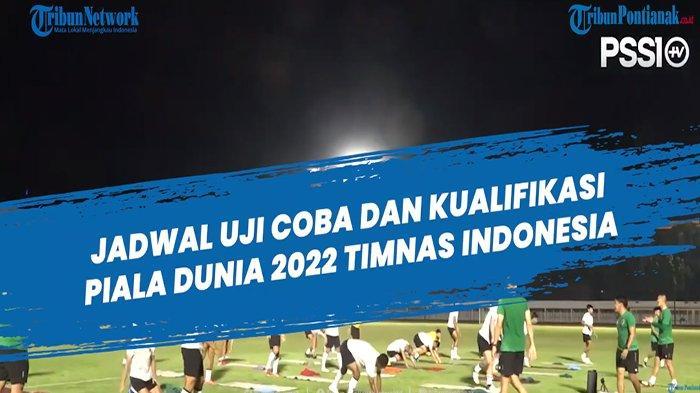 JADWAL Uji Coba Timnas Indonesia vs Afganistan Selasa 25 Mei & Kualifikasi Piala Dunia Qatar 2022