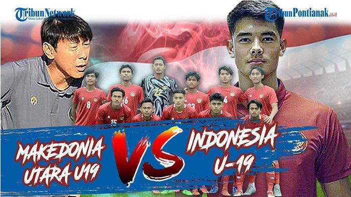 LINK NONTON GRATIS Timnas Indonesia U19 Vs Makedonia Utara Live NetTV & MolaTV, Laga Terakhir Witan