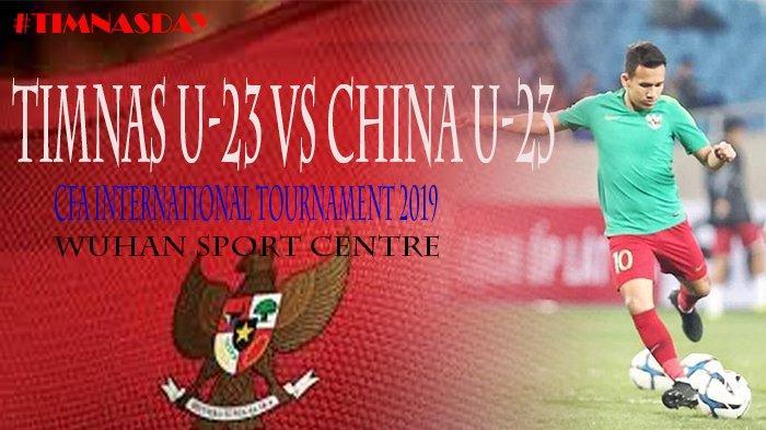 UPDATE Timnas U-22 Vs China CFA International Tournament 2019, Egy Maulana Vikri Dkk Kurung Lawan