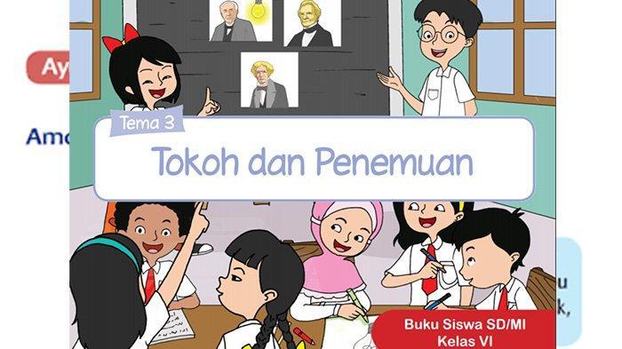 Kunci Jawaban Tema 3 Kelas 6 Halaman 11 12 13 Buku Tematik Sd Subtema 1 Penemu Yang Mengubah Dunia Halaman All Tribun Pontianak