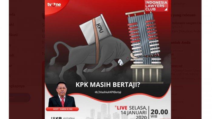 Topik ILC TVOne Malam Ini Soroti Suap Anggota KPU-PDI Perjuangan, Karni Ilyas: KPK Masih Bertaji?