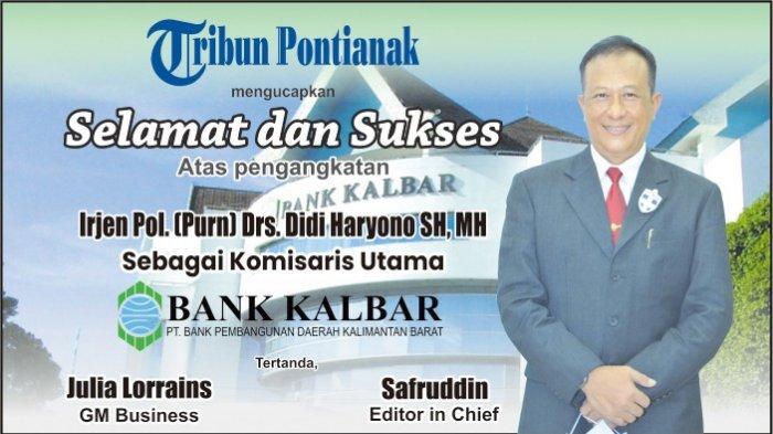 Tribun Pontianak Ucapkan Selamat atas Pengangkatan Didi Haryono sebagai Komisaris Utama Bank Kalbar