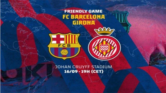 JADWAL & LIVE STREAMING Barcelona Vs Girona Malam Ini | Link Live Hasil Barcelona Vs Girona