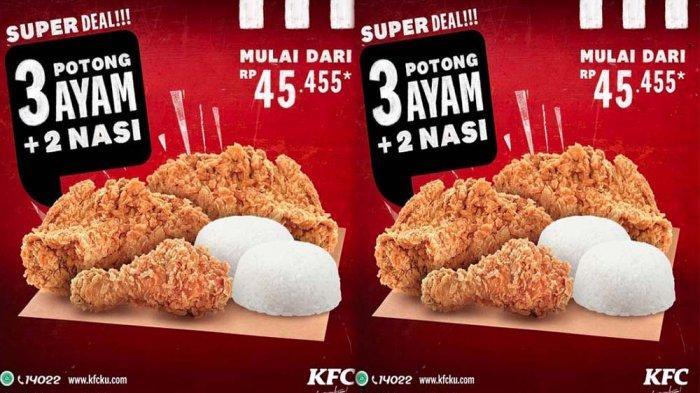UPDATE PROMO KFC Hari Ini 29 Juni - 31 Juli 2021, Super Deal 3 Potong Ayam + 2 Nasi Mulai 45 Ribuan