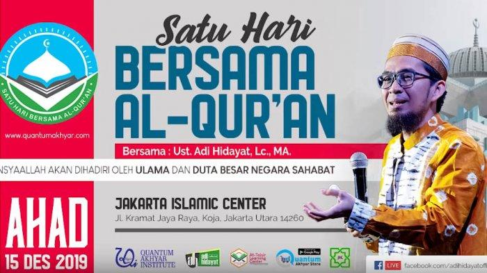 Ustadz Adi Hidayat Ajarkan Rahasia Hafal Quran 30 Juz dalam 30 Hari di Satu Hari Bersama al Quran