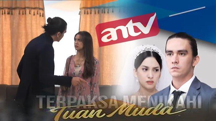VIVA Live Streaming ANTV Nonton Terpaksa Menikahi Tuan Muda Hari Ini, Kemesraan Abhimana dan Kinanti