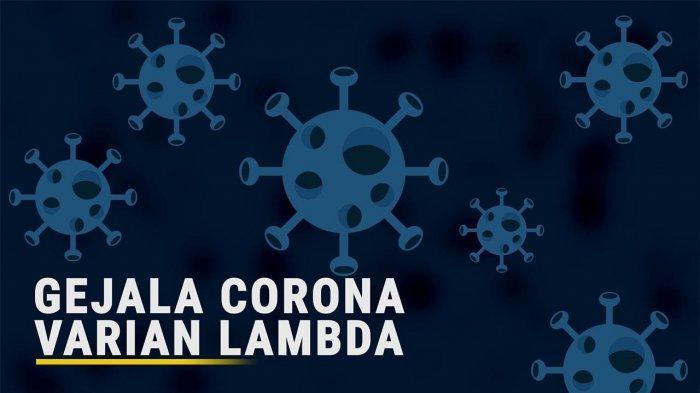 WHO Peringatkan COVID 19 Varian Lambda, Apakah Corona Varian Lambda Lebih Agresif?