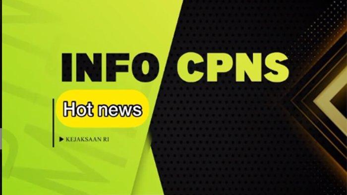 www.kejaksaan.go.id cpns 2021 Info Update Pendaftaran CPNS Kejaksaan RI 2021