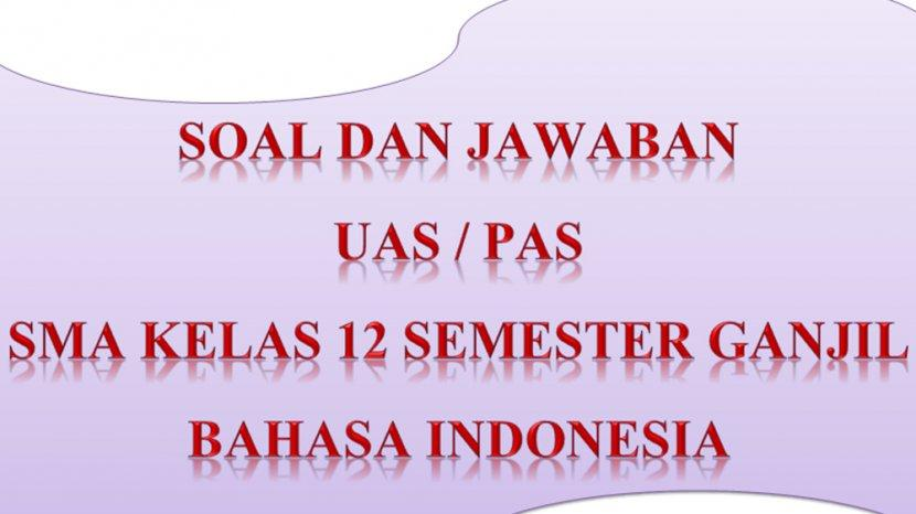 Kunci Jawaban Soal Latihan Ulangan Pas Uas Bahasa Indonesia Kelas 12 Sma Semester 1 Ganjil 2020 Tribun Pontianak