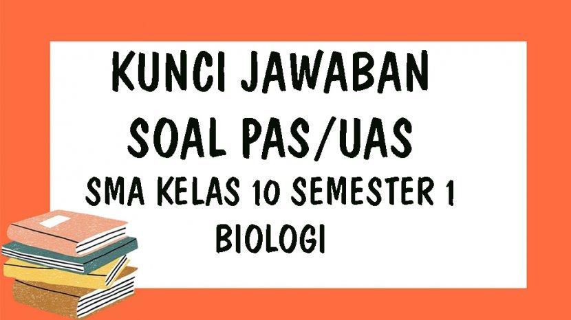 Kunci Jawaban Soal Penilaian Akhir Semester Pas Uas Sma Kelas 10 Semester 1 Biologi Pilihan Ganda Tribun Pontianak