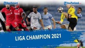 JADWAL Liga Champion 2021 Leg Kedua Babak 8 Basar Live ...