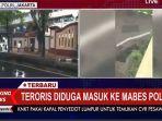 baku-tembak-mabes-polri-diserang-teroris-cek-live-streaming-kompas-tv-kondisi-mbaes-polri.jpg