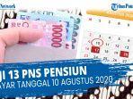 besaran-gaji-13-pns-pensiun-yang-dibayar-10-agustus-2020.jpg