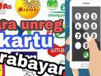 cara-unreg-kartu-prabayar_20180507_081534.jpg