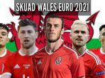 daftar-skuad-wales-euro-2021-babak-16-besar-euro-2021-lengkap-pemain-wales-euro-2021-terbaik.jpg