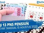 fix-gaji-13-pns-cair-senin-10-agustus-2020-dimulai-dari-pensiunan-pns-tni-dan-polri-kapan.jpg