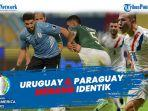 head-to-head-uruguay-vs-paraguay-copa-america-2021-laga-hidup-mati-perebutan-tiket-perempat-final.jpg