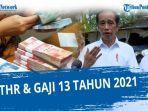 info-gaji-13-2021-cair-kapan-jokowi-teken-pp-thr-dan-gaji-ke-13-tahun-2021-cek-nominalnya-disini.jpg