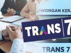 info-loker-2021-terbaru-yuk-coba-rekrutmen-trans7-berikut-info-lowongan-kerja-terbaru-2021.jpg