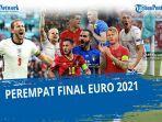 jadwal-8-besar-euro-2021-malam-ini-cek-jam-tayang-perempat-final-euro-2021-live-mnctv-dan-mola-tv.jpg