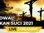 jadwal-pekan-suci-2021-online-live-streaming-siaran-langsung-keuskupan-agung-jakarta-surabaya.jpg