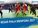 jadwal-piala-menpora-2021-yang-lolos-jadwal-delapan-besar-piala-menpora-2021-cek-indosiar-live.jpg