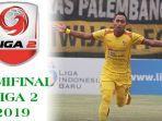 jadwal-semifinal-liga-2-sriwijaya-fc-menuju-juara-liga-2-promosi-liga-1-mesti-taklukan-tim-kuat.jpg