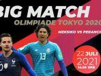 live-hasil-meksiko-vs-prancis-olimpiade-tokyo-2021-lengkap-prediksi-dan-link-live-streaming.jpg