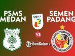 live-skor-psms-medan-vs-semen-padang-liga-2-indonesia-2021-grup-a.jpg