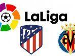 live-stream-atletico-madrid-vs-villareal-jadwal-pertandingan-la-liga-duet-luis-suarez-joao-felix.jpg