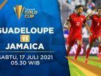 live-streaming-guadeloupe-vs-jamaika-piala-emas-concacaf-2021-sabtu-17-juli-2021.jpg