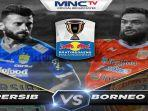 live-streaming-persib-vs-borneo-fc-live-mnctv-8-besar-piala-indonesia-mario-gomez-target-menang.jpg