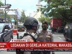 live-streaming-situasi-terkini-ledakan-bom-di-gereja-katedral-diduga-bunuh-diri-kondisi-korban.jpg