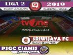 live-streaming-sriwijaya-fc-vs-psgc-ciamis-liga-2-2019-live-tvone-mulai-jam-1530-wib.jpg