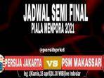 persija-vs-psm-jadwal-piala-menpora-2021-hari-ini-live-indosiar-live-score-hasil-menpora-cup.jpg