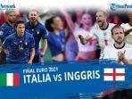 prediksi-pemain-inggris-di-final-euro-2021-lengkap-head-to-head-italia-vs-inggris-euro-2021.jpg