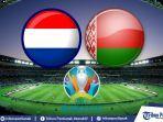 prediksi-skor-belanda-vs-belarusia-di-euro-2020.jpg