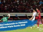 skor-indonesia-vs-vietnam-live-sctv-head-to-head-hasil-akhir-dan-starting-eleven-timnas.jpg