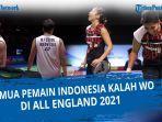 update-hasil-badminton-all-england-2021-nasib-7-wakil-indonesia-melaju-namun-dipastikan-tanpa-gelar.jpg